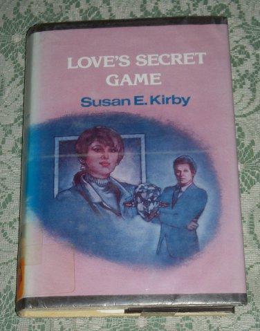 Love's Secret Game by Susan E. Kirby