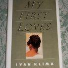My First Loves by Ivan Klima