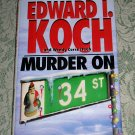 Murder on 34 St by Edward I. Koch and Wendy Corsi Staub