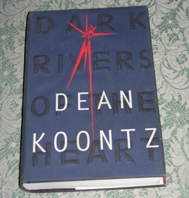 Dark Rivers of the Heart by Dean Koontz, First Trade Edition