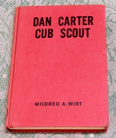 Mildred A. Wirt Dan Carter Cub Scout young adult book copyright 1949 hardcover