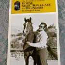 Dr. George H. Conn Experts Guide to Horse Selection & Care for Beginners 1969