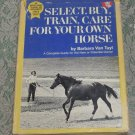 Barbara Van Tuyl, Select, Buy, Train, Care For Your Own Horse book