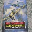 Classic Air War Battles Sky Warriors Alfred Price 1994 hc/dj Illustrated