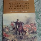 Michael Glover, Wellington as Military Commander Classic Military History
