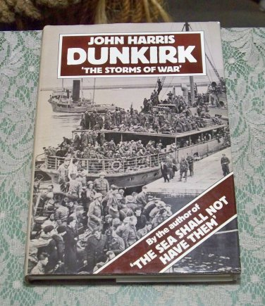 John Harris Dunkirk The Storms of War hc/dj 1980 great condition used