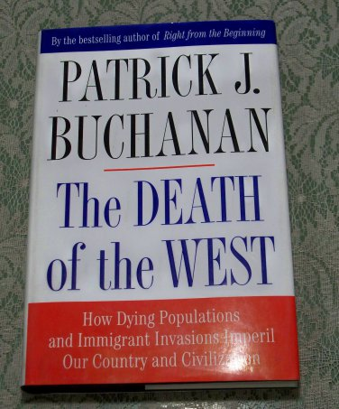Patrick J. Buchanan The Death of the West dying populations ...