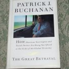 Patrick J. Buchanan The Great Betrayal hc/dj used book First Edition 1998
