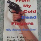 Sheriff Richard I Mack Why America needs Guns! From my Cold Dead Fingers Signed