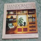 Handcrafted Shelves & Cabinets Amy Z. Rowland and William H. Hylton Rodale Press