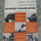 Popular Science Skill Book How to do your own Wood Finishing Jackson Hand 1970