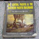 The Central Pacific & Southern Pacific Railroads hc/dj ex-lib Centennal Edition