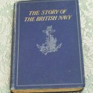 The Story of the British Navy Harold F. B. Wheeler Illustrated Ellis Silas 1922