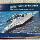 Combat Fleets of the World 1976/77 Ships Aircraft and Armament Jean L Couhat