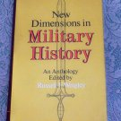 New Dimensions in Military History Russell F. Weigley An Anthology hc/dj 1975