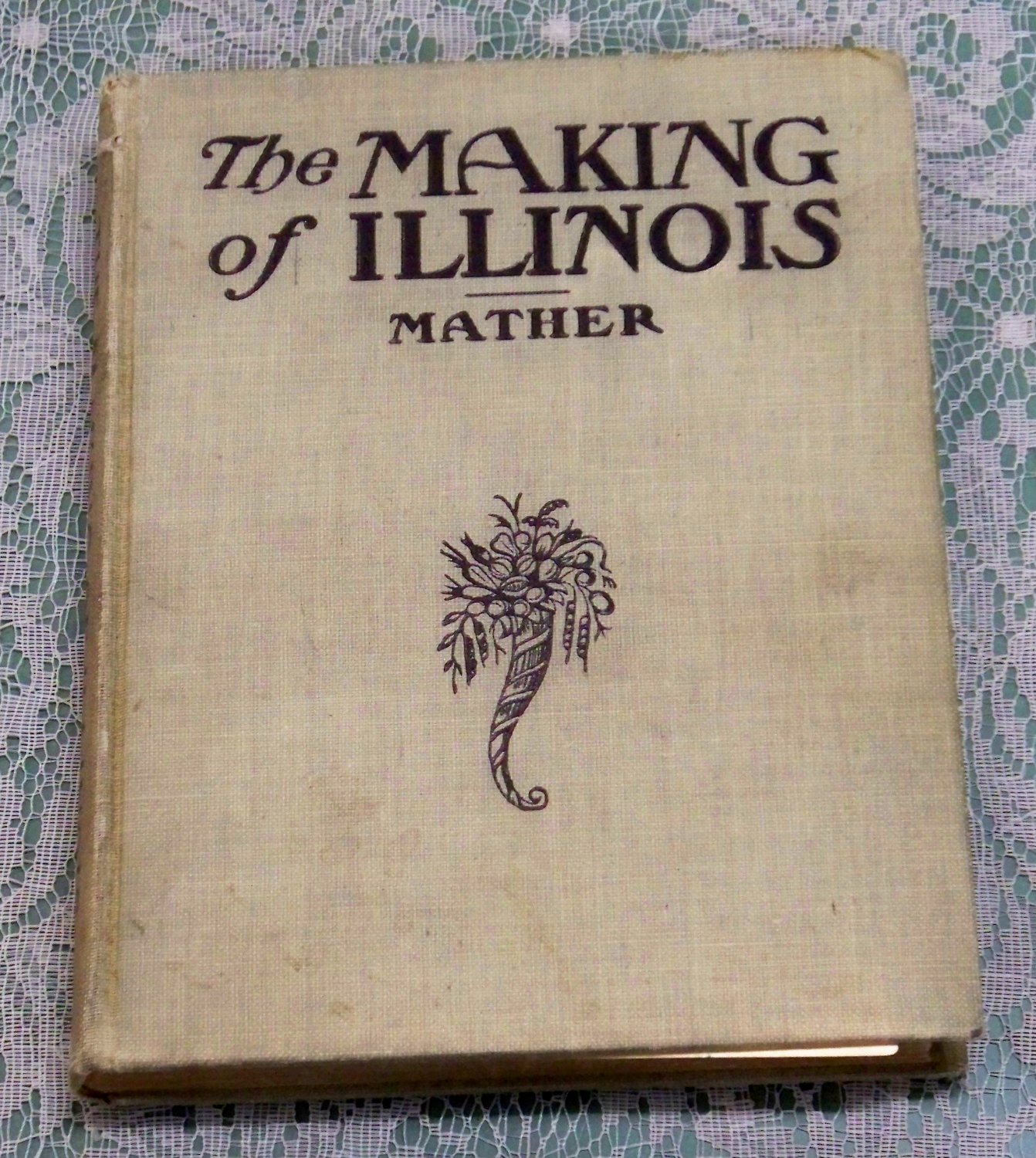 The Making of Illinois Historical Sketches Irwin F. Mather, A.M. copyright 1900