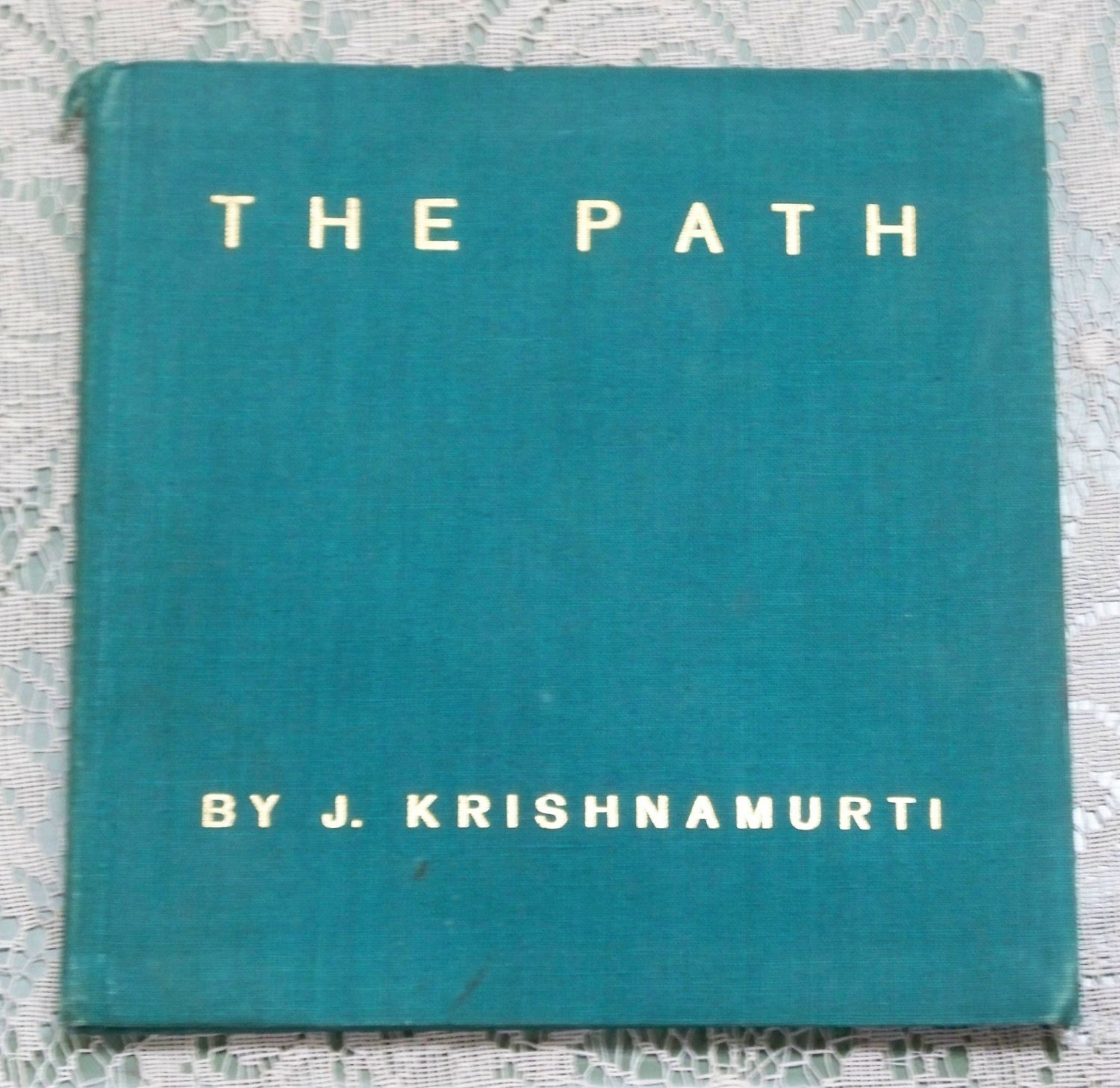 The Path by J. Krishnamurti 2nd edition 1928 softcover Star Publishing Trust