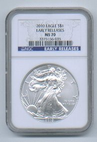 2010 American Silver Eagle NGC MS70 Early Release Wholesale Priced
