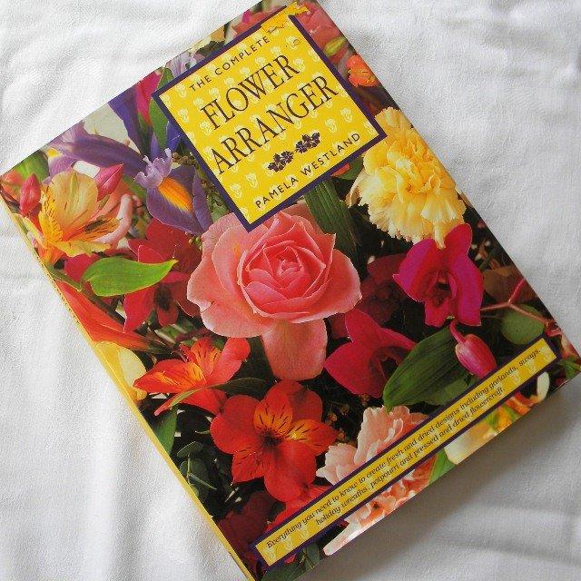 The Complete Flower Arranger Pamela Westland 1992 HC DJ