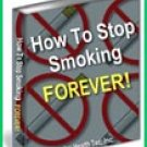 STOP SMOKING AND STAY STOPPED FOREVER!