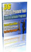 36 Ways to Promote Your Favorite Affiliate Programs