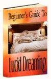Beginner's Guide to Lucid Dreaming