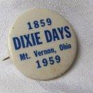 Mt Mount Vernon Ohio Oh 1959 Dixie Days Pin
