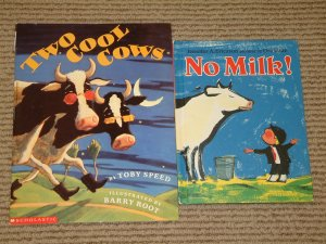 Two Cool Cows by Toby Speed and No Milk by Jennifer A. Ericsson