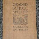 Graded School Speller Part Two by Spaulding and Miller 1914
