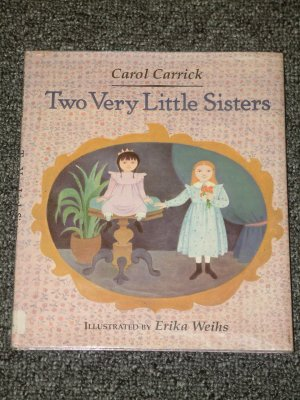 Two Very Little Sisters by Carol Carrick true story