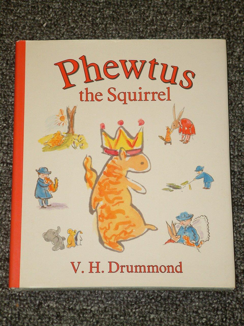 Phewtus the Squirrel by V. H. Drummond HB DJ