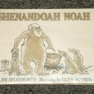 Shenandoah Noah by Jim Aylesworth and Glen Rounds