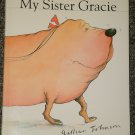 My Sister Gracie by Gillian Johnson HB DJ 2000