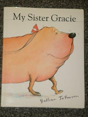 My Sister Gracie by Gillian Johnson HB DJ 2000