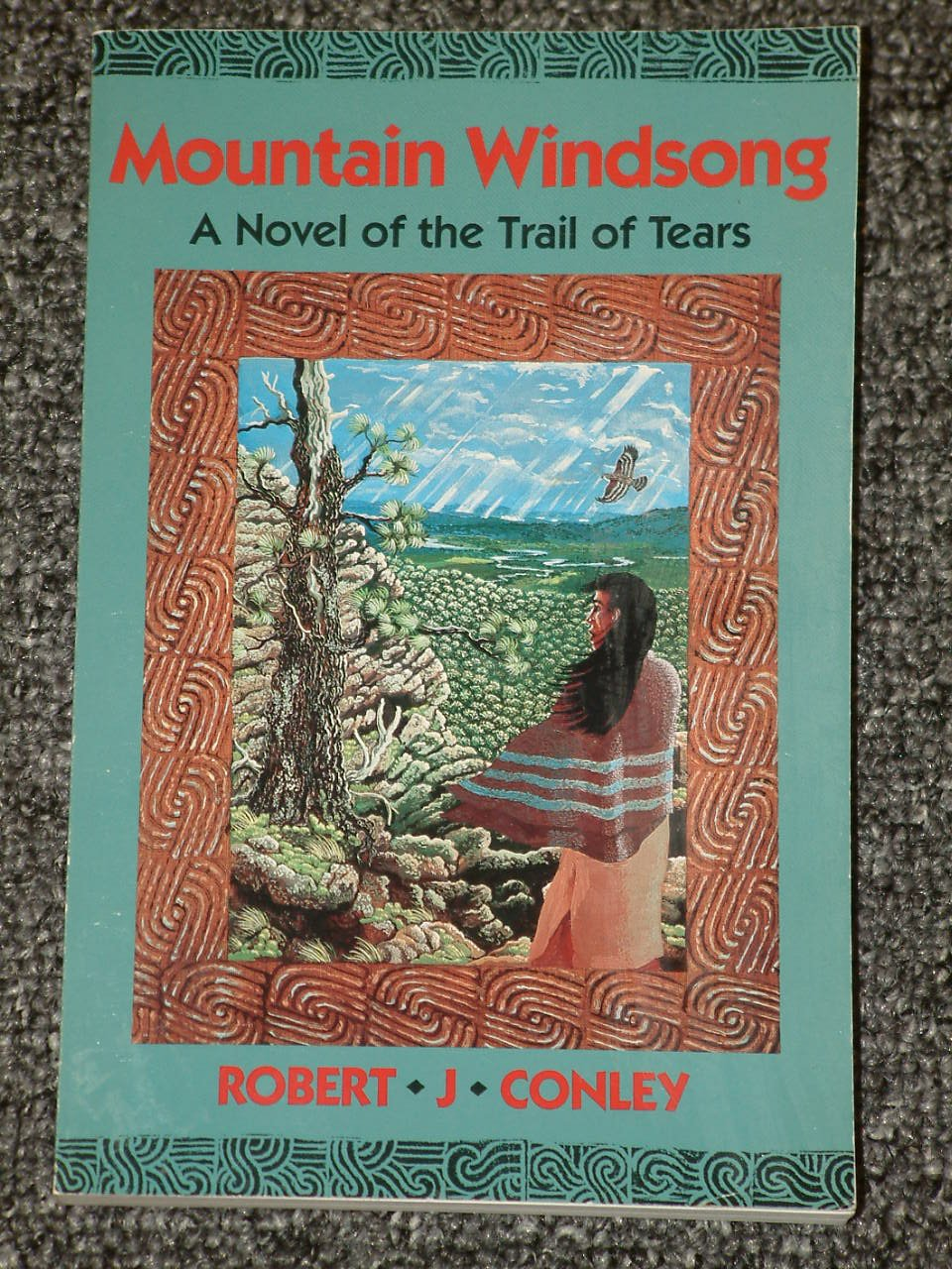 Mountain Windsong A Novel of the Trail of Tears by Robert J. Conley