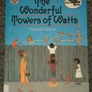 The Wonderful Towers of Watts by Patricia Zelver and Frane Lessac