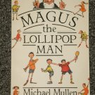 Magus the Lollipop Man by Michael Mullen and Harry Horse