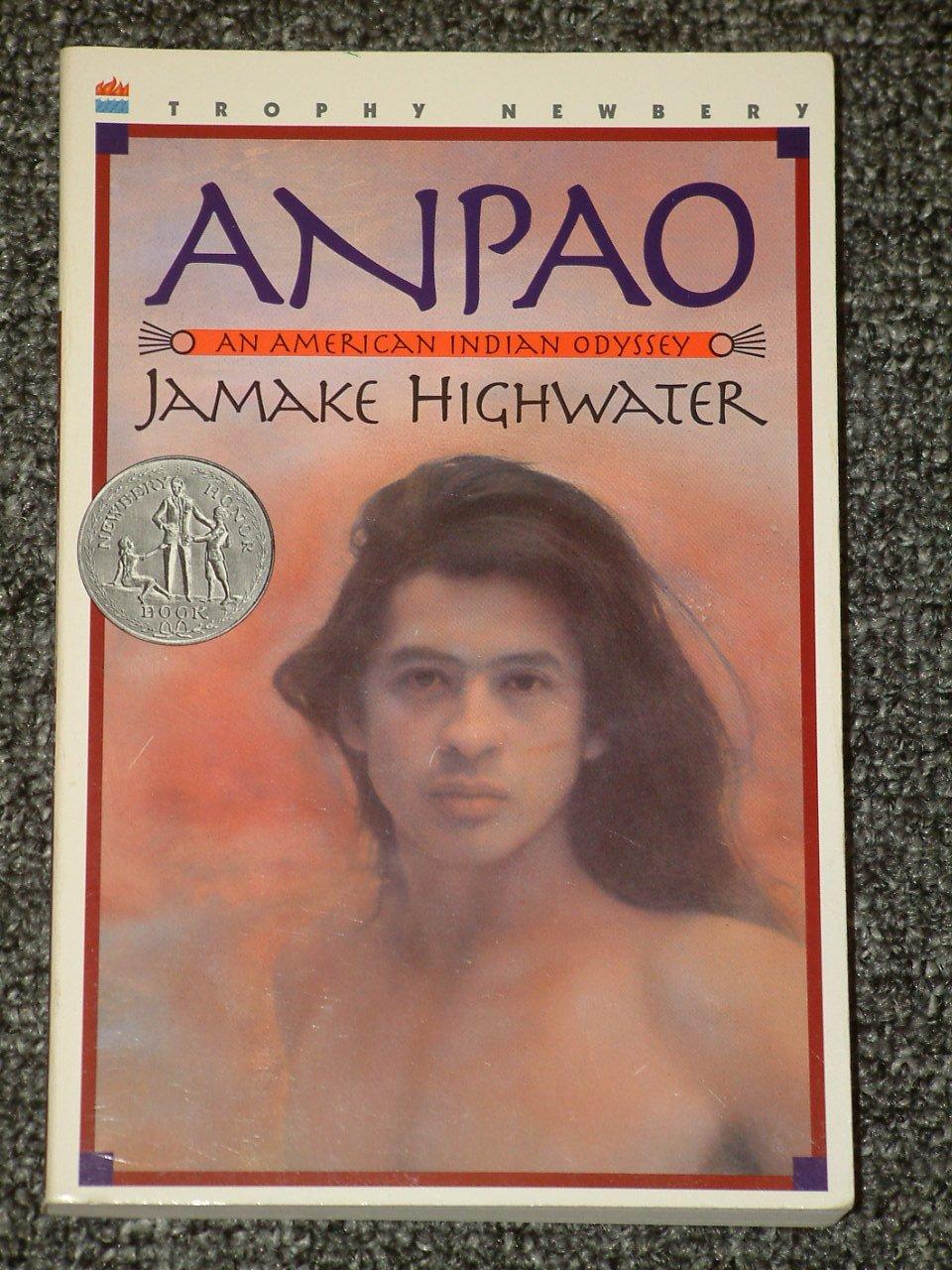 Anpao An American Indian Odyssey by Jamake Highwater Newbery Honor