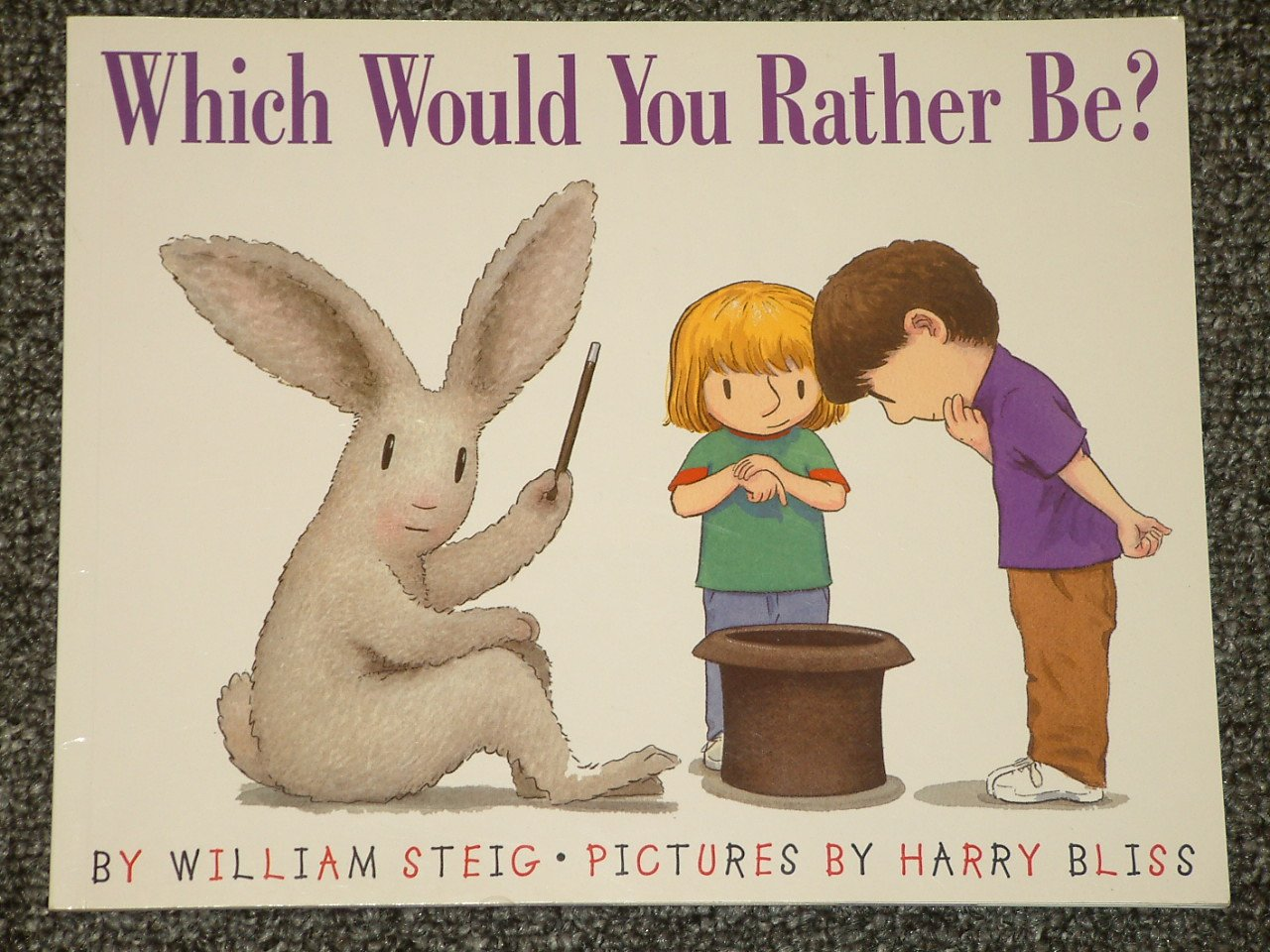 Which Would You Rather Be? by William Steig and Harry Bliss