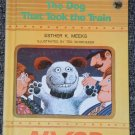 The Dog That Took the Train by Esther K. Meeks 1972