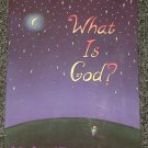What is God? by Etan Boritzer