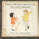 Marty McGee's Space Lab, No Girls Allowed by Martha Alexander