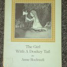 The Girl with the Donkey Tail by Anne Rockwell HB DJ