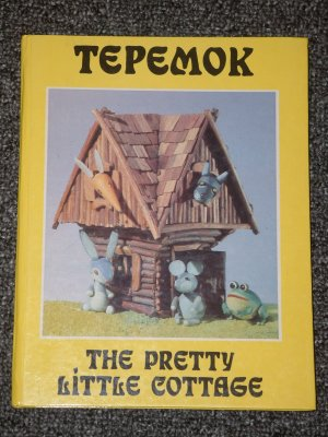 Tepemok The Pretty Little Cottage Russian Folk-Tales in English and Russian