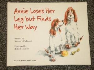Annie Loses Her Leg but finds Her Way by Sandra J. Philipson Dog Cancer