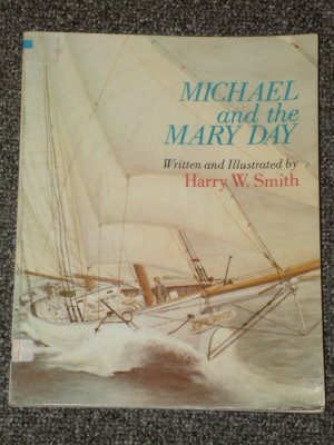 Michael and the Mary Day by Harry W. Smith Camden Maine sailing schooner