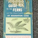 A Field Guide to the Ferns by Boughton Cobb The Peterson Field Guide Series