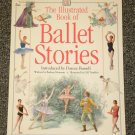The Illustrated Book of Ballet Stories DK Publishing