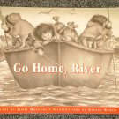 Go Home, River by James Magdanz and Dianne Widom 1996