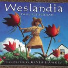 Weslandia by Paul Fleischman and Kevin Hawkes